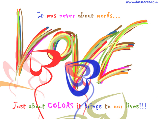 It was never about words just about colors it brings to our lives