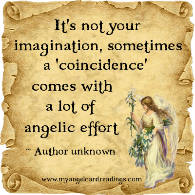 It's not your imagination, sometimes a 'coincidence' comes with a lot of Angelic effort.