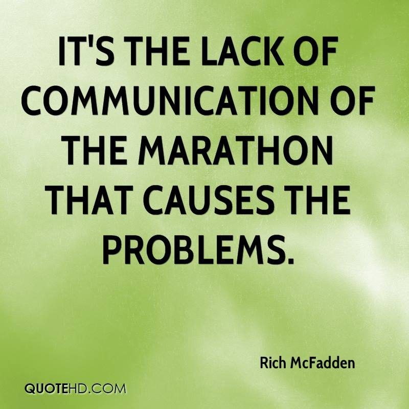 It's the lack of communication of the marathon that causes the problems. Rich McFadden