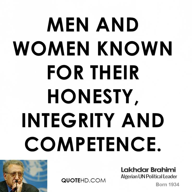 Men and women known for their honesty, integrity and competence. Lakhdar Brahimi