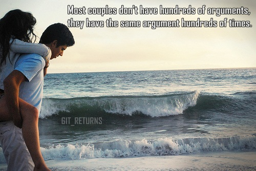 Most couples have not had hundreds of arguments; they have the same argument hundreds of times.