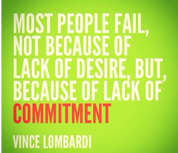 Most people fail, not because of lack of desire, but, because of lack of commitment. VinceLombardi
