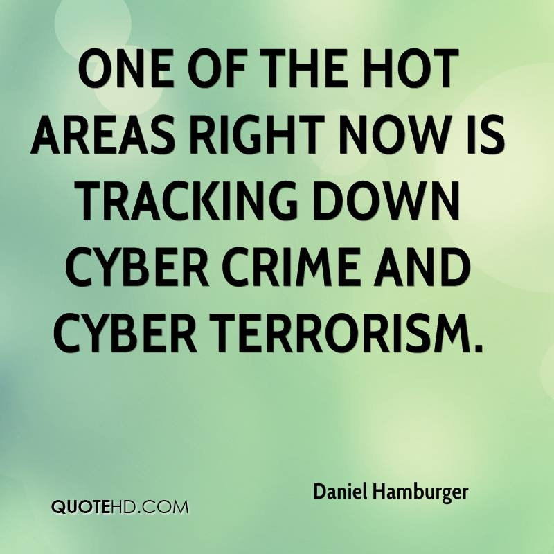 One of the hot areas right now is tracking down cyber crime and cyber terrorism. Daniel Hamburger