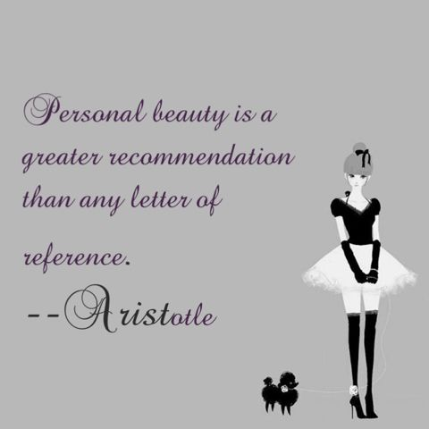 Personal beauty is a greater recommendation than any letter of reference