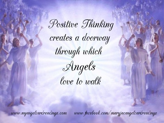 Positive thinking creates a doorway through which angels love to walk