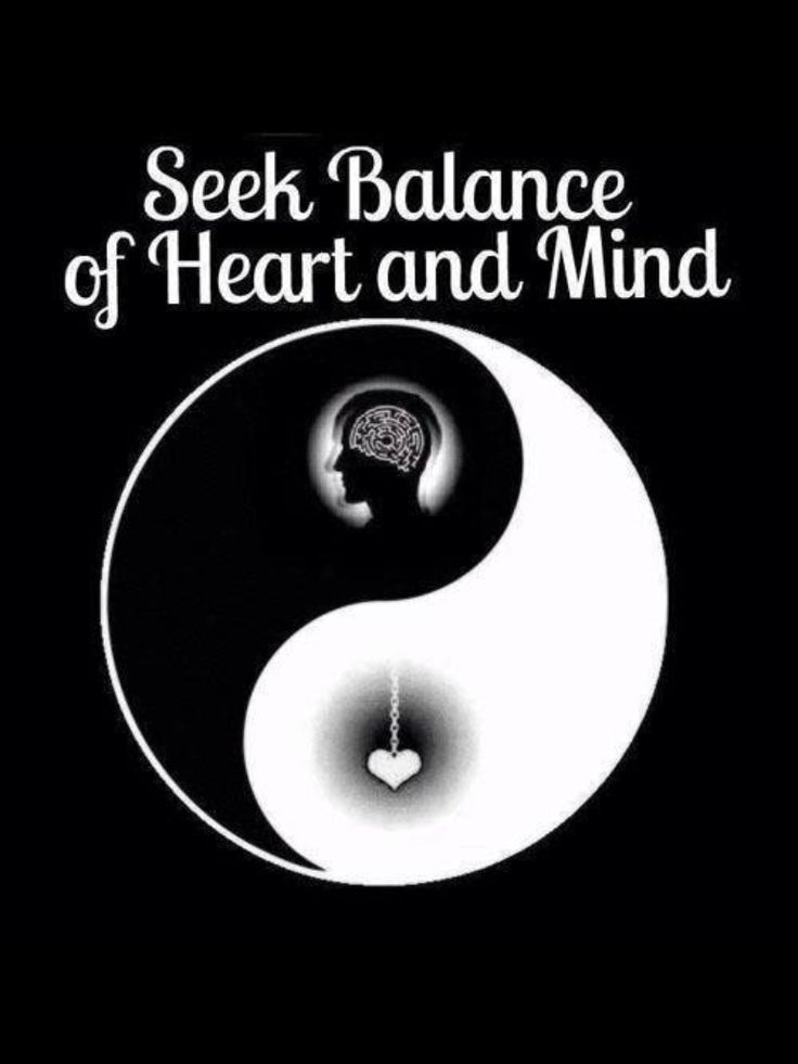 Seek balance of the heart and mind