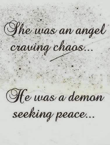 She was an angel craving chaos.. He was a demon seeking peace