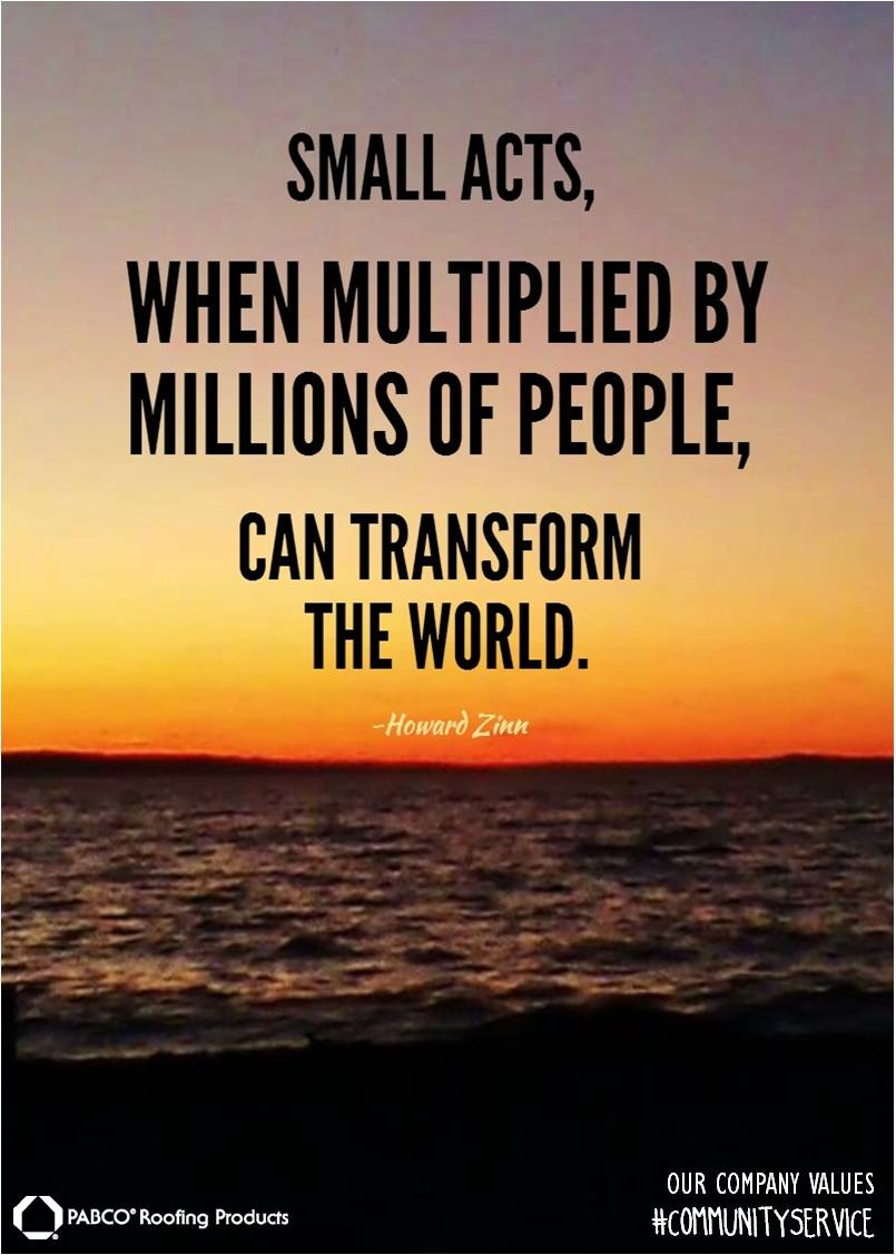 Small acts, when multiplied by millions of people, can transform the world. Howard Zinn