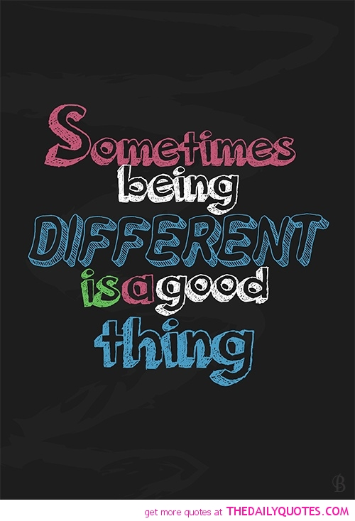 Sometimes being different is a good thing