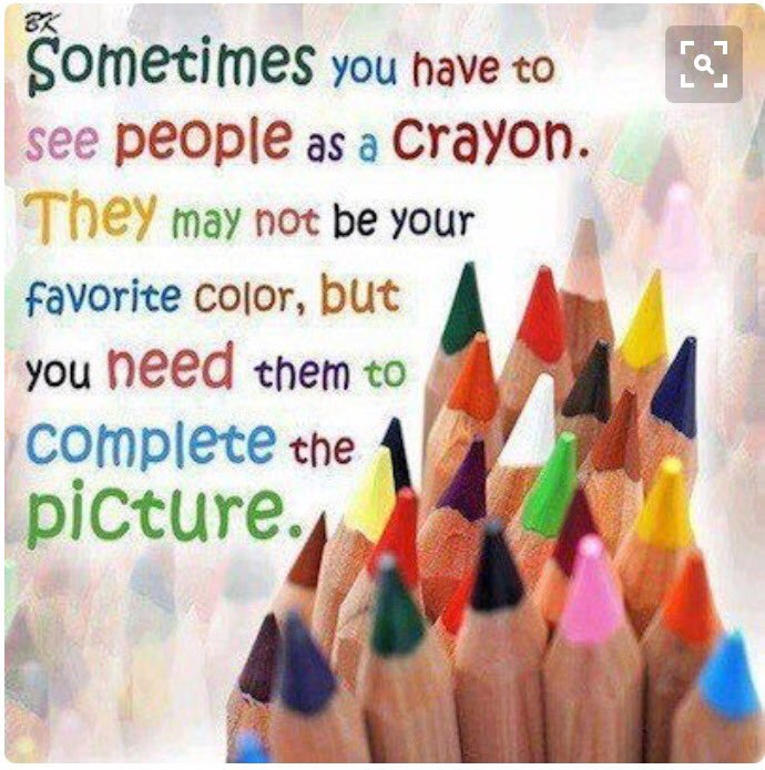 Sometimes you have to see people as a crayon. They may not be your favorite color, but you need them to complete the picture.