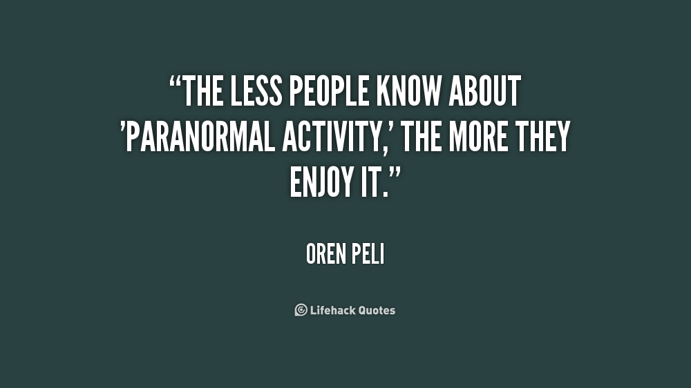 The less people know about 'Paranormal Activity,' the more they enjoy it. Oren Peli