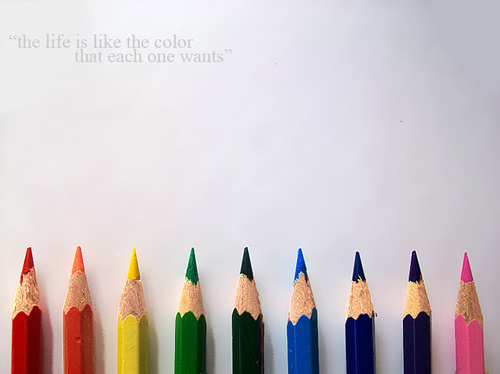The life is like the color that each one wants