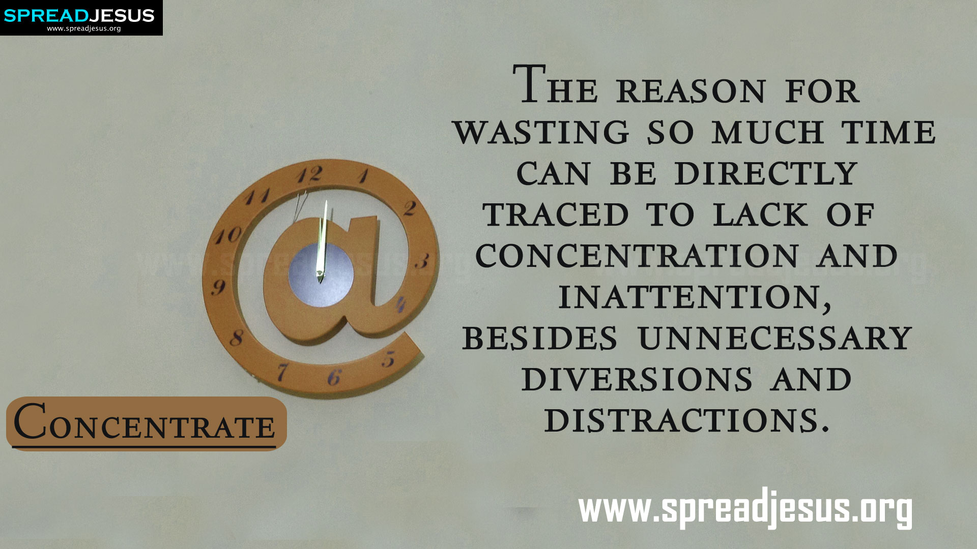 The reason for wasting time can be directly traced to lack of concentration and inattention. Besides unnecessary diversions and distractions