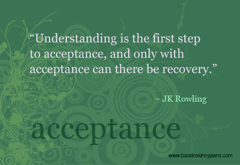 Understanding is the first step to acceptance, and only with acceptance can there be recovery. J.K. Rowling