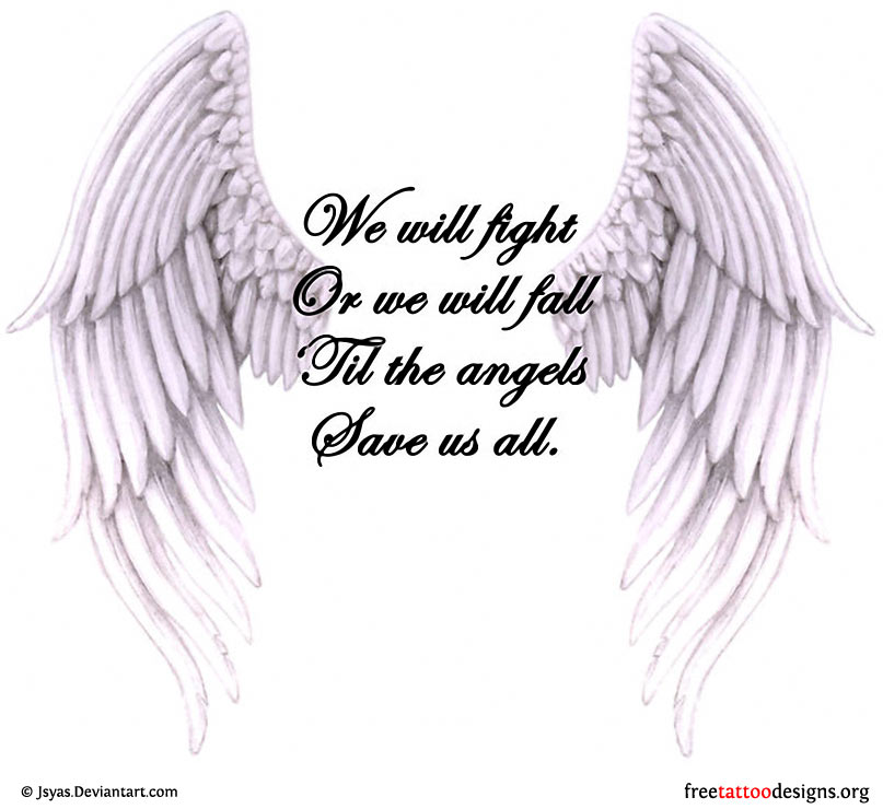 We will fight or we will fall til the angels save us all