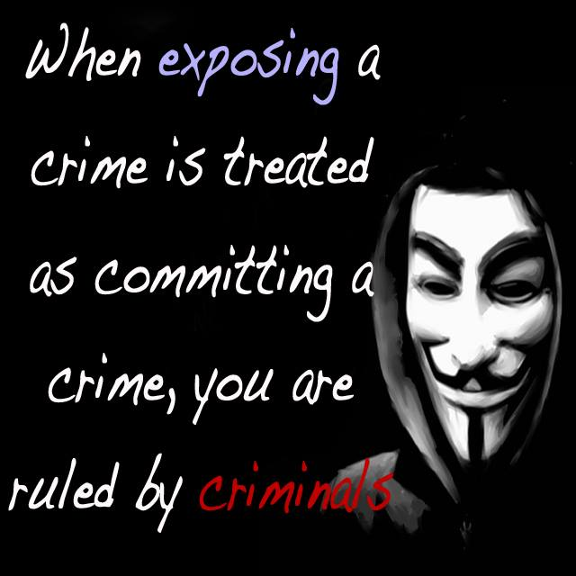 When Exposing a Crime is Treated as Committing a Crime, You Are Ruled By Criminals