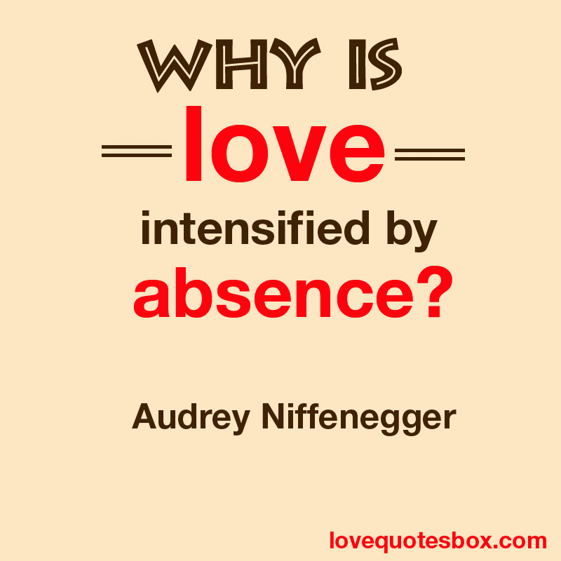 Why is love intensified by absence1 Audrey Niffenegger