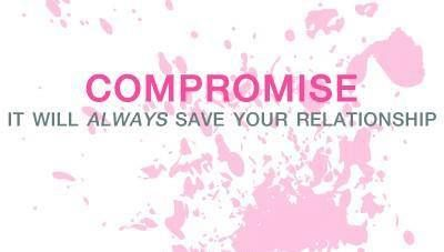 compromise it will always save your relationship