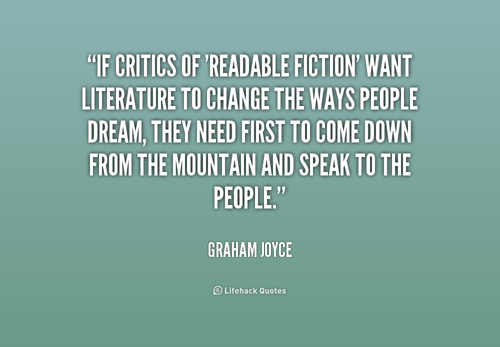 filename_0=If critics of 'readable fiction' want literature to   change ;filename_1=the ways people dream, they need first to come down from... Graham Joyce
