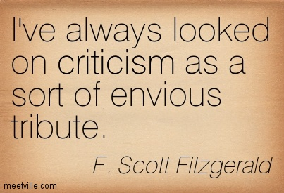 filename_0=I've always looked on criticism as a sort of envious   tribut;filename_1=e. F. Scott Fitzgerald