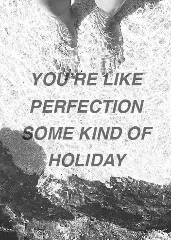 Best 5sos quotes and sayings about perfect holidays