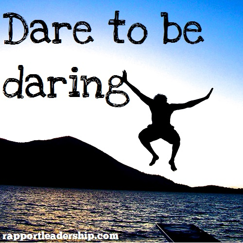 Dare to be daring