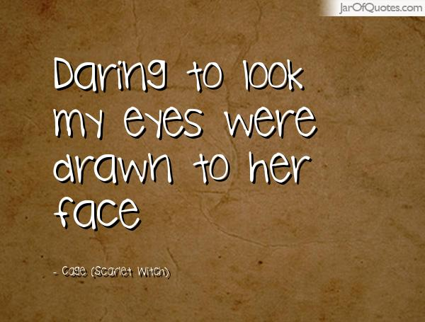 Daring to look my eyes were drawn to her face. Cage