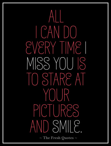 Amazing miss you quotes and sayings for him